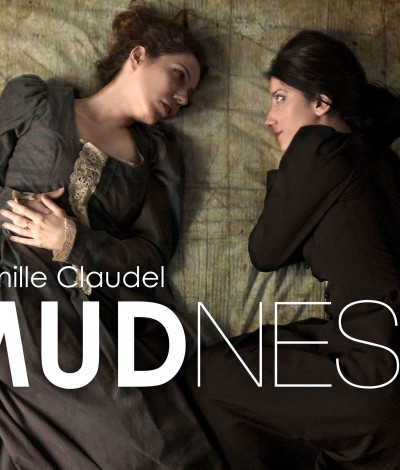 Passion theater_camille claudel mudness